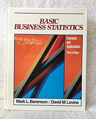 Basic Business Statistics: Concepts and Applications: Mark L; Levine