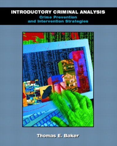 9780130996091: Introductory Criminal Analysis: Crime Prevention and Intervention Strategies