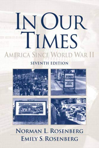 9780130996480: In Our Times: America Since World War II (7th Edition)