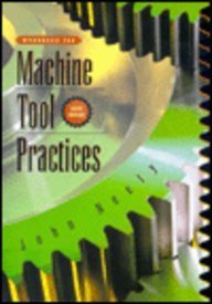 Workbook for Machine Tool Practices: Richard R. Kibbe,