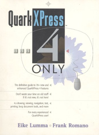 9780130997708: QuarkXPress 4 Only