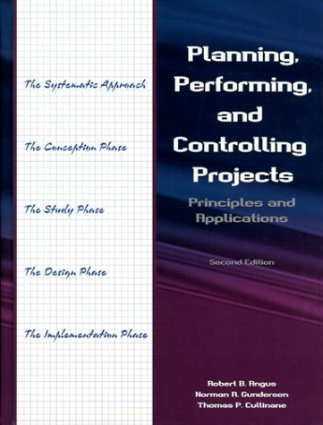 9780130998781: Planning, Performing, and Controlling Projects: Principles and Applications