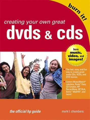 9780131001053: Creating Your Own Great DVDs and CDs: The Official HP Guide