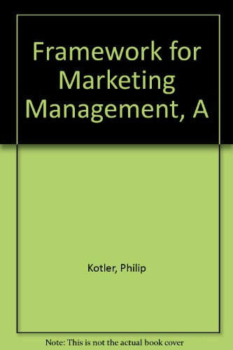 9780131001886: Framework for Marketing Management, A