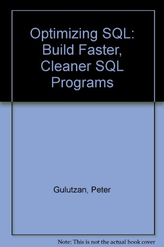 9780131002159: Optimizing SQL: Build Faster, Cleaner SQL Programs