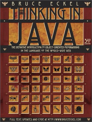 9780131002876: Thinking in Java: The Definitive Introduction to Object-Oriented Programming in the Language of the World-Wide Web, 3rd Edition