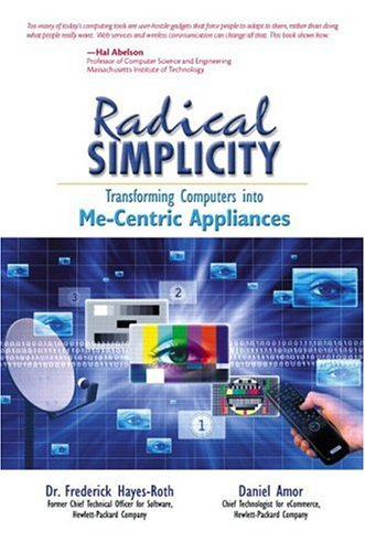 9780131002913: Radical Simplicity: Transforming Computers Into Me-centric Appliances (Hewlett-Packard Press Strategic Books)