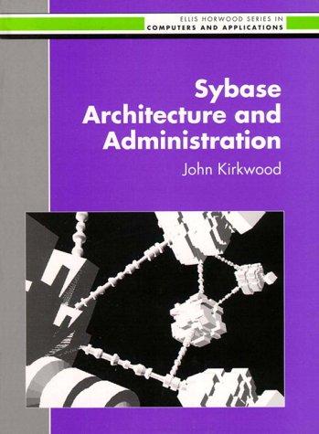9780131003309: Sybase Architecture and Administration (Ellis Horwood)