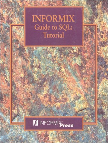 9780131003712: Informix Guide to SQL: Tutorial