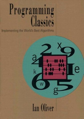 9780131004139: Programming Classics: Implementing the World's Best Algorithms
