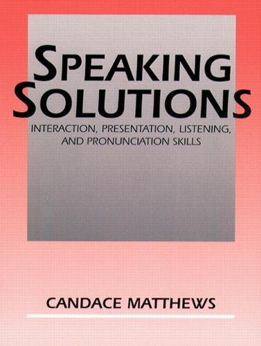 9780131006034: Speaking Solutions: Interaction, Persentation, Listening and Pronunciation Skills