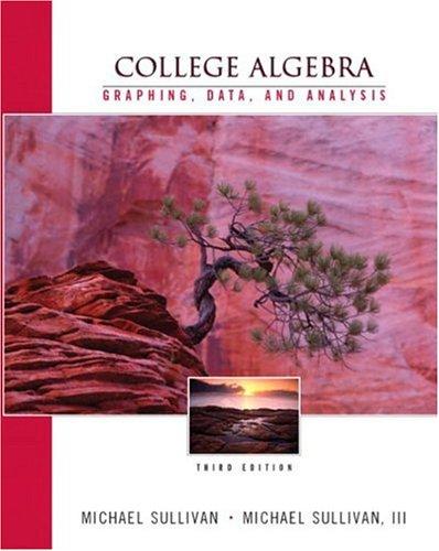 9780131007789: College Algebra: Graphing, Data and Analysis, Third Edition