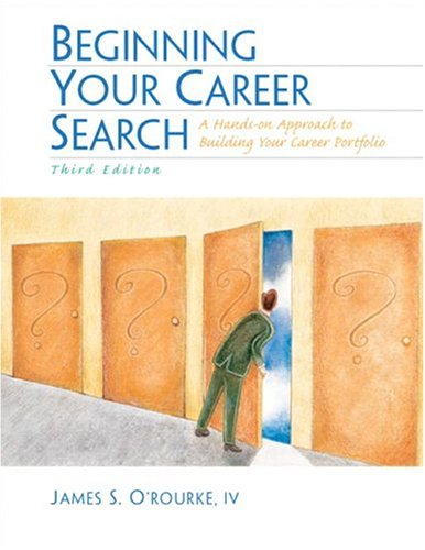 9780131008021: Beginning Your Career Search: A Hands-on Approach to Building Your Career Portfolio (3rd Edition)