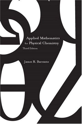9780131008458: Applied Mathematics for Physical Chemistry