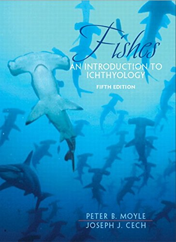 Fishes: An Introduction to Ichthyology (5th Edition): Moyle, Peter B.; Cech Jr., Joseph J.