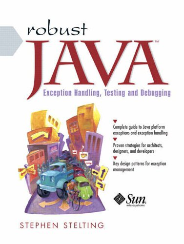 9780131008526: Robust Java: Exception Handling, Testing, and Debugging (Sun Microsystems Press)