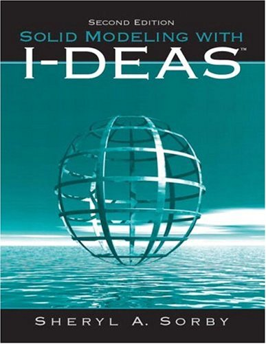 9780131008557: Solid Modeling with I-DEAS (2nd Edition)