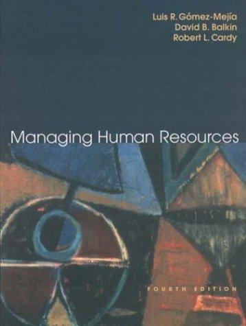 Managing Human Resources, Fourth Edition: Luis Gomez-Mejia, David
