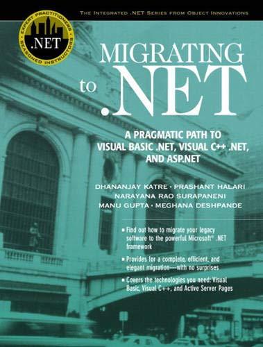 Migrating to . NET : A Pragmatic: Dhananjay Katre; Prashant