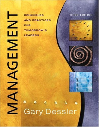 Management: Principles and Practices for Tomorrow's Leaders,: Gary Dessler