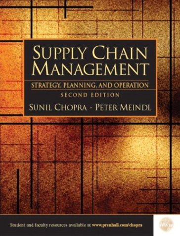 Supply Chain Management: Strategy, Planning, and Operations,: Sunil Chopra, Peter