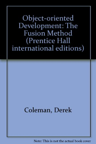 9780131010406: Object-oriented Development: The Fusion Method (Prentice Hall International Editions)