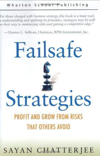 9780131011113: Failsafe Strategies: Profit and Grow from Risks that Others Avoid