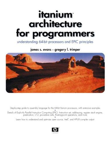 9780131013728: Itanium Architecture for Programmers: Understanding 64-Bit Processors and EPIC Principles (Hewlett-Packard Professional Books)