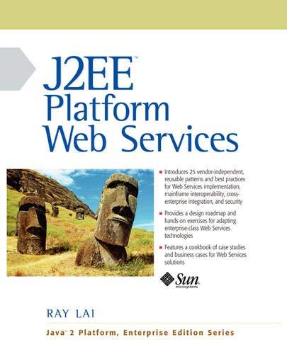 9780131014022: J2EE Platform Web Services (Java 2 Platform, Enterprise Edition Series)