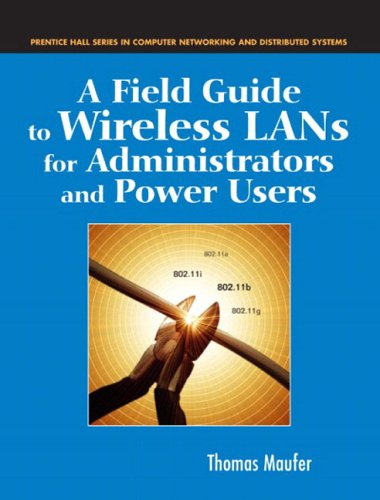 9780131014060: A Field Guide to Wireless LANs for Administrators and Power Users