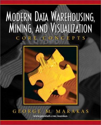Modern Data Warehousing, Mining, and Visualization: Core: Marakas, George M.