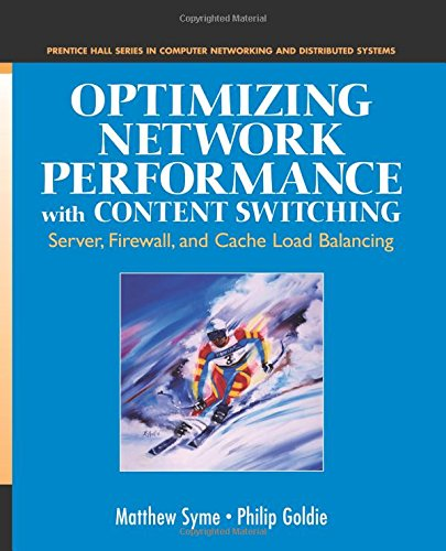 9780131014688: Optimizing Network Performance with Content Switching: Server, Firewall and Cache Load Balancing (Prentice Hall Series in Computer Networking and Distributed)