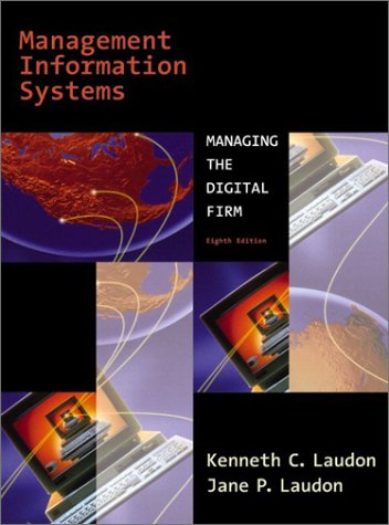 Management Information Systems, Eighth Edition: Kenneth C. Laudon,