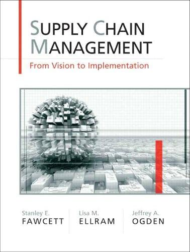Supply Chain Management: From Vision to Implementation: Stanley E. Fawcett