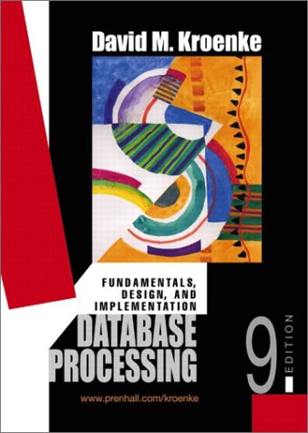 9780131015142: Database Processing: Fundamentals, Design, and Implementation, Ninth Edition