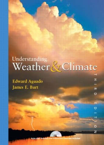 9780131015821: Understanding Weather and Climate, Third Edition
