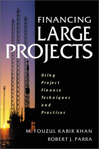 9780131016347: Financing Large Projects: Using Project Finance Techniques and Practices