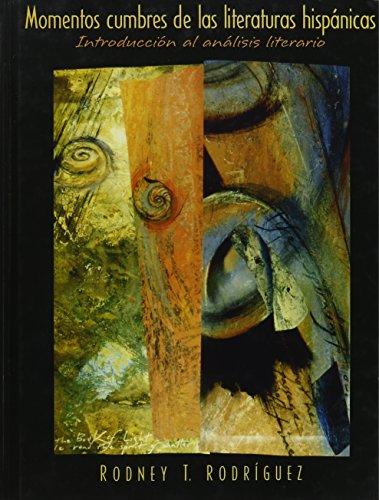 9780131016453: Momentos Cumbres de Las Literaturas Hispanicas: Introduccion Al Analisis Literario