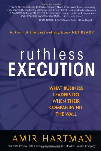 9780131018846: Ruthless Execution: What Business Leaders Do When Their Companies Hit the Wall