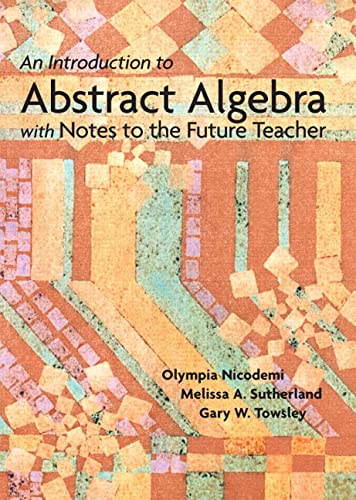 9780131019638: An Introduction to Abstract Algebra with Notes to the Future Teacher