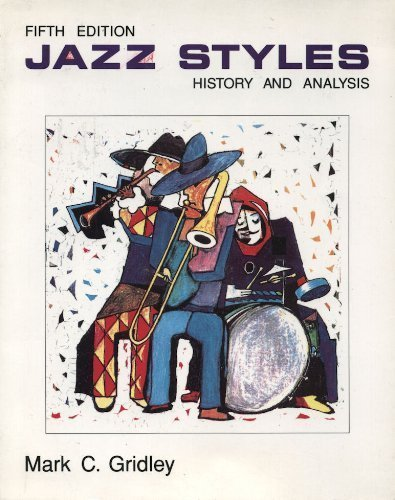 Jazz Styles : History and Analysis: Mark Gridley