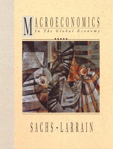 Macroeconomics in the Global Economy: Sachs, Jeffrey D.,