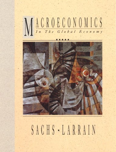 Macroeconomics in the Global Economy: Jeffrey D. Sachs; Felipe B. Larrain