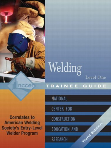 9780131025745: Welding Level 1 Trainee Guide, 3e, Paperback (3rd Edition)