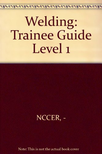9780131025769: Welding: Trainee Guide Level 1