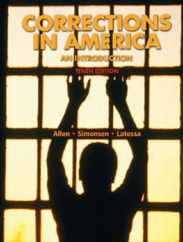 Corrections in America: An Introduction, 10th Edition: Harry E. Allen,