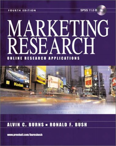 Marketing Research and SPSS 11.0, Fourth Edition: Alvin C. Burns,