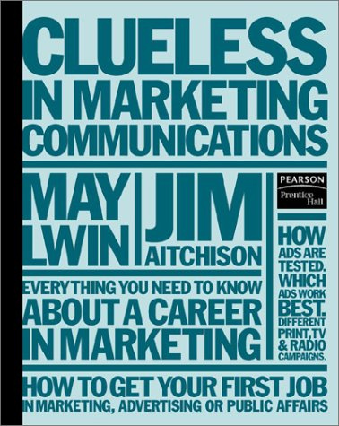 9780131028418: Clueless in Marketing Communications