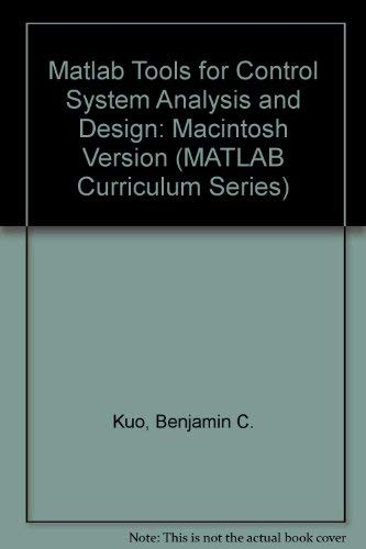 9780131030459: Matlab Tools for Control System Analysis and Design/for Macintosh Computers/Book and Disk