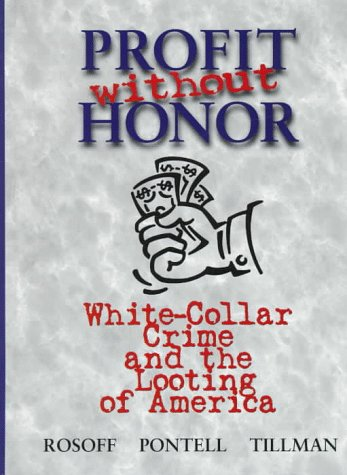 9780131037229: Profit Without Honor: White Collar Crime and the Looting of America